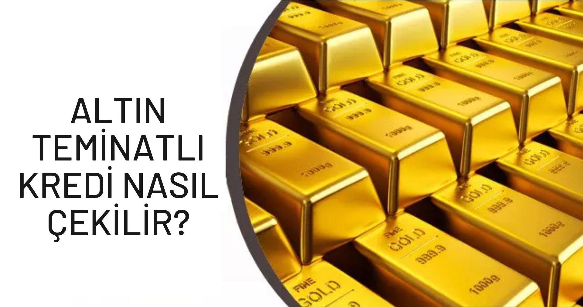 Altın Teminatlı Kredi Nasıl Çekilir? 1