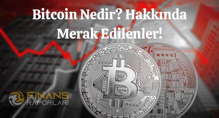 Bitcoin Nedir? Hakkında Merak Edilenler