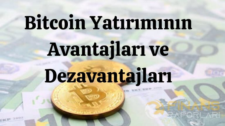 Bitcoin Yatırımının Avantajları
