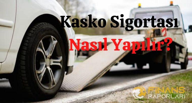 Kasko Sigortası Nasıl Yapılır?